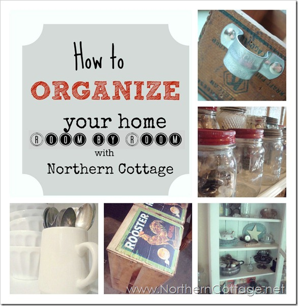 how to organize your home @NorthernCottage.net