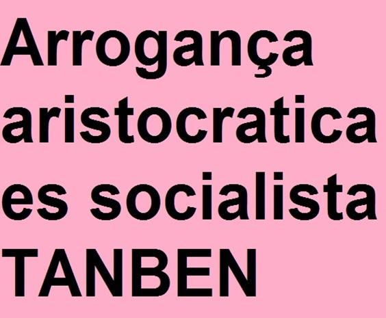 arrogança socialista