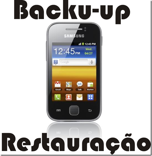 Galaxy Y 5830 Backup restauração
