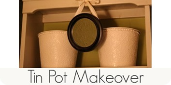 tin pot makeover
