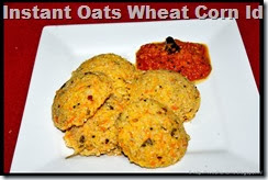 Instant Oats Wheat Corn Idli