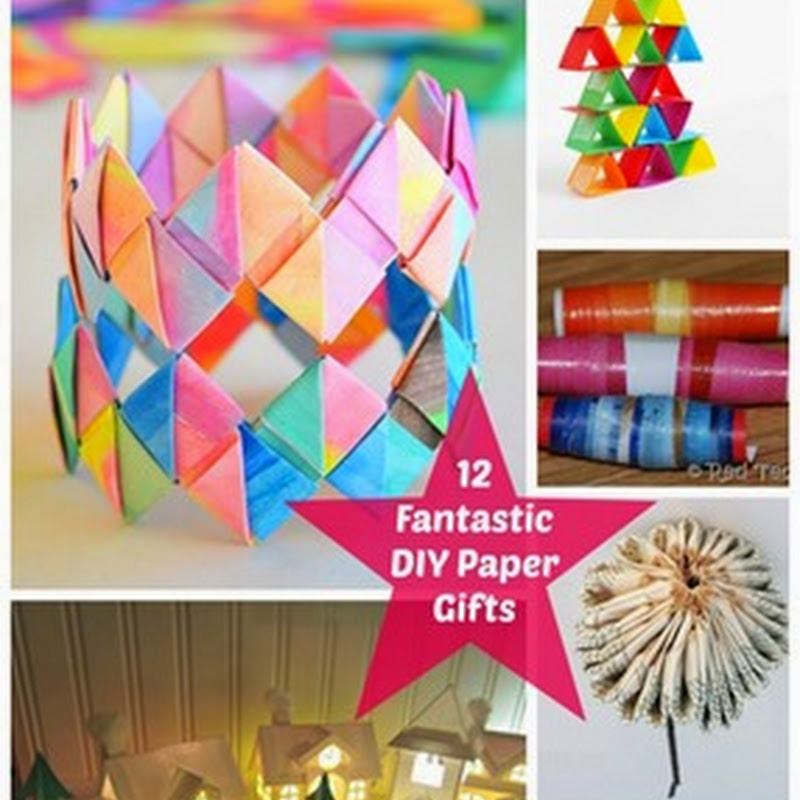 12 Fantastic DIY Paper Gifts