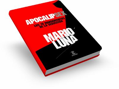 APOCALÍPSEX, Mario Luna [ Libro ] – Los diez mandamientos de la seducción, la vía más rápida para convertirse en un seductor natural