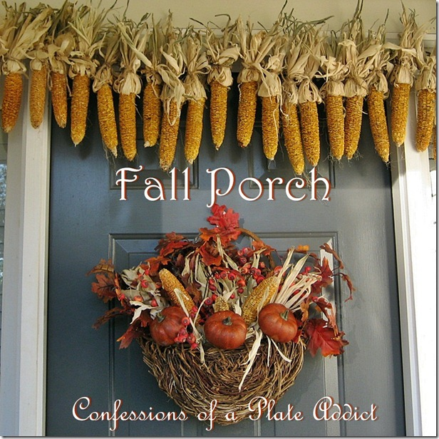 CONFESSIONS OF A PLATE ADDICT Front Porch for Fall