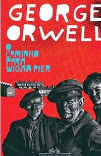 O Caminho Para Wigan Pier - George Orwell