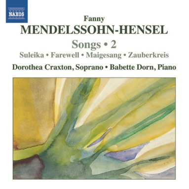 Fanny Mendelssohn-Hensel: LIEDER, Volume 2 (NAXOS 8.572781)