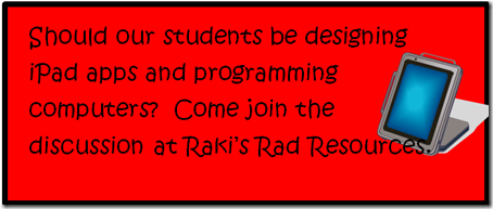 should our students be designing iPad apps and programming computers?  come join the discussion at Raki's Rad Resources.