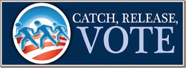Illegals- Dems Catch, Release & Vote