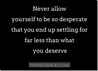 never-allow-yourself-to-be-so-desperate