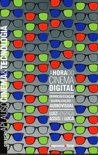 A Hora do Cinema Digital, por Luiz Gonzaga
