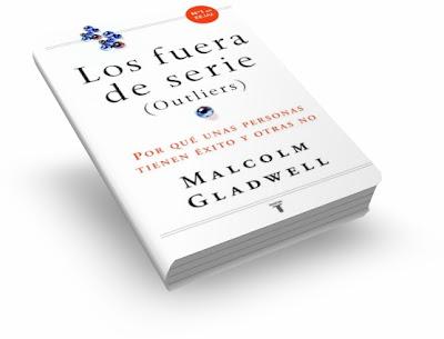 LOS FUERA DE SERIE (Outliers), Malcolm Gladwell [ Libro ] – Por qué unas personas tienen éxito y otras no