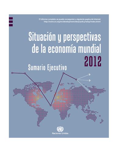 ONU: Situacion y Perspectivas de la Economía Mundial 2012
