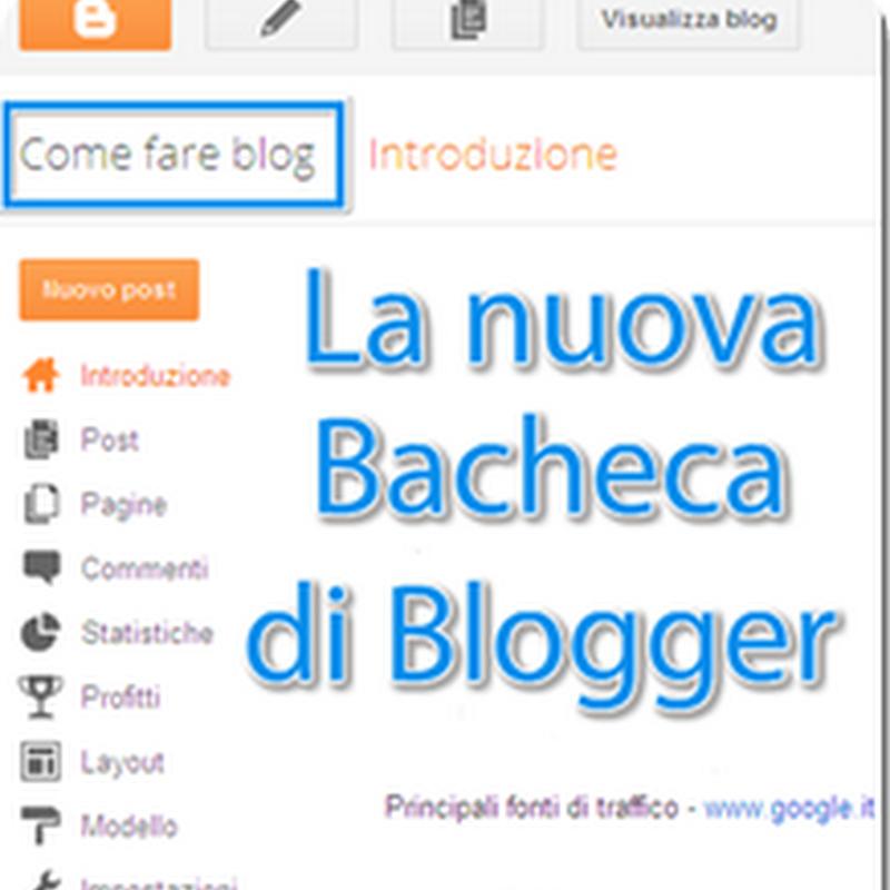 La bacheca in Blogger è un'interfaccia utente in cui le informazioni vengono organizzate e presentate in modo da semplificarne la lettura.