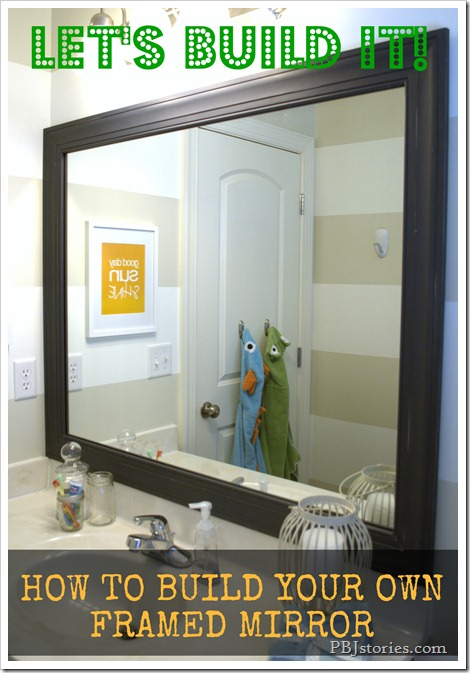 Pbjstories how to build your own mirror frame the easy way for How to frame mirror in bathroom