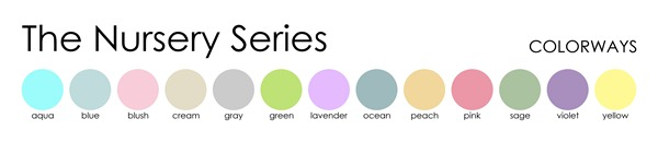 The Nursery Series - COLORWAYS