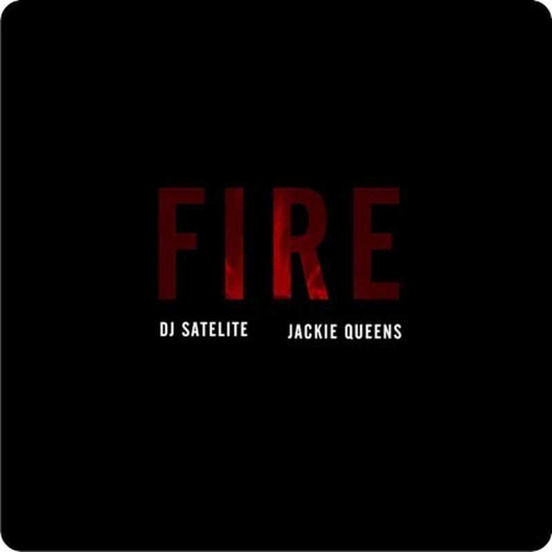DJ Satélite - Fire (feat. Jackie Queens) (Original Mix) [Download]