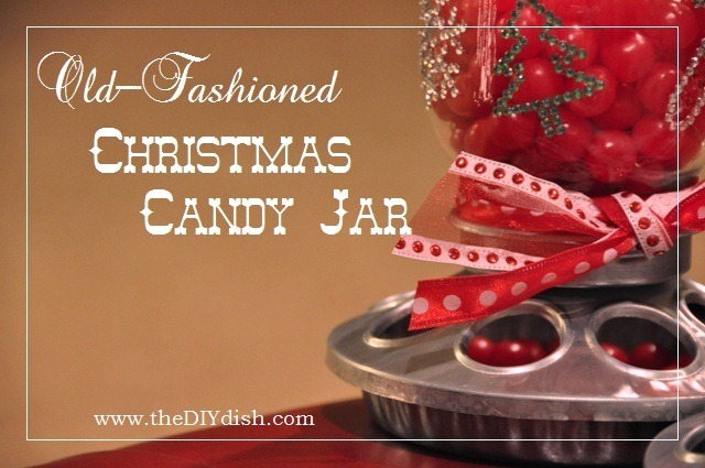 Old Fashioned Christmas Candy Jar Tutorial by the DIY Dish