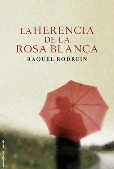 la-herencia-de-la-rosa-blanca-9788499184234