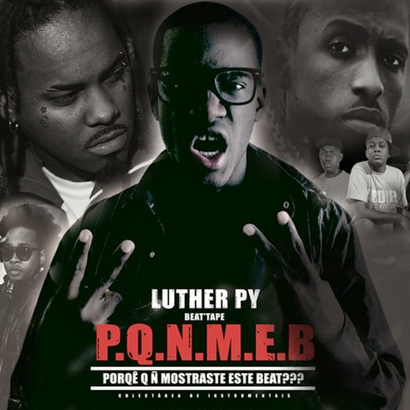Luther Py - Beat'Tape - PorQê Q Ñ Mostraste Este Beat??? (2013) [Download]