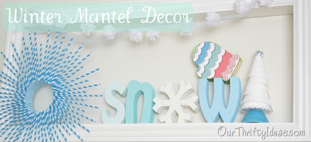 "Our Thrifty Ideas - Winter ""Mantel"" Decor"