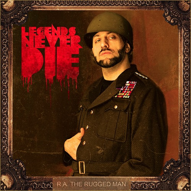 DE AFARĂ: R.A. The Rugged Man – Legends Never Die (2013)