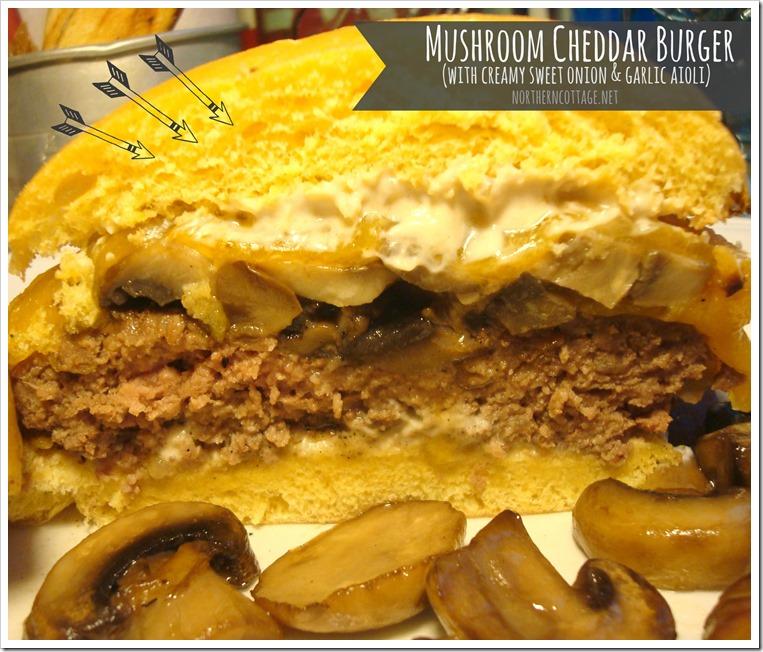 {NorthernCottage} Cheddar Mushroom Burger!