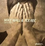 Mike Wall _ Tex Rec - Unknown EP