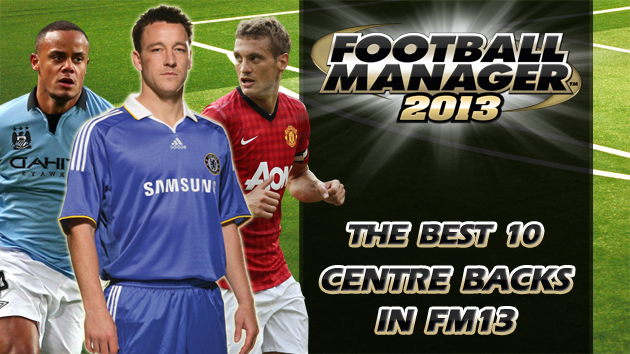 The Best 10 Centre Backs In Football Manager 2013