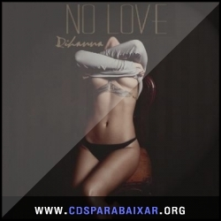 CD Rihanna - No Love (2013), Baixar Cds, Download, Cds Completos
