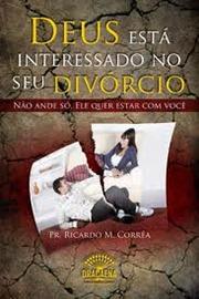 Deus está interessado no seu divórcio