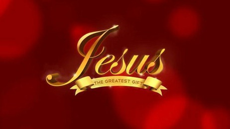 Jesus the greatest gift