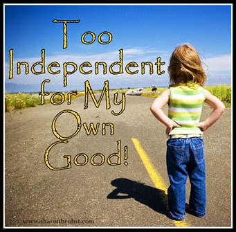 too independent
