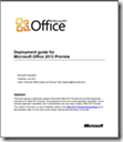 Deployment guide for Office 2013 Preview