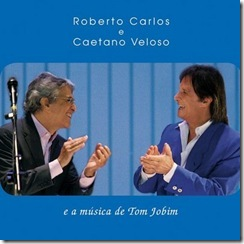 Roberto Carlos e Caetano Veloso - Tom Jobim