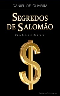 Segredos de Salomão, por Daniel Oliveira