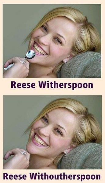 An image of Reese Witherspoon with a spoon, and again without a spoon, captioned Reese Witherspoon and Reese Withoutherspoon.