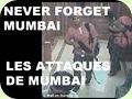 Never Forget Mumbai..Les Attaques de Mumbai
