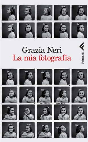 Med 01 cover of the book la mia fotografia by grazia neri feltrinelli milano 2013 jpg