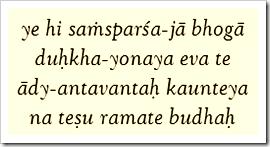[Bhagavad-gita, 5.22]