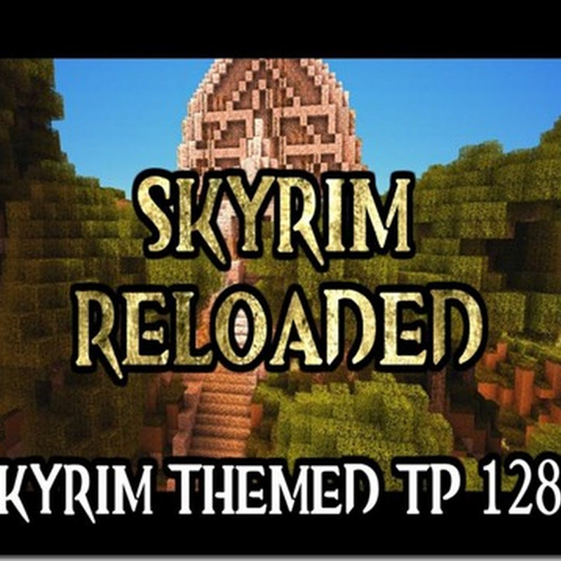 Minecraft 1.3.2 - Skyrim Reloaded Texture pack 128x
