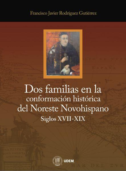 Dos familias en la conformacion historica del Noreste Novohispano Siglos XVII - XIX.JPG