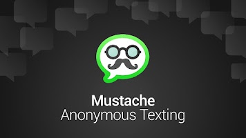 Screenshot of Mustache Anonymous Texting SMS
