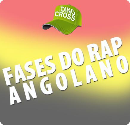 Dino Cross Apresenta - Compilação 'Fases do Rap Angolano' (Capa - Front)