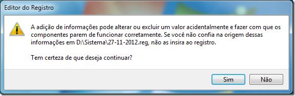 Para restaurar o registro, basta clicar duas vezes no backup, depois clicar em Sim na janela de aviso que aparece.