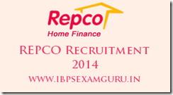 REPCO Recruitment 2014 – Clerical Cadre Posts