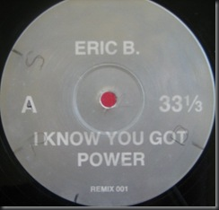 Eric B.  ‎– I Know You Got Power