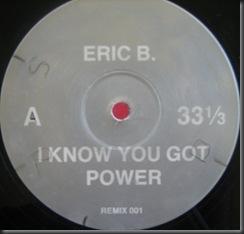 Eric B.  – I Know You Got Power
