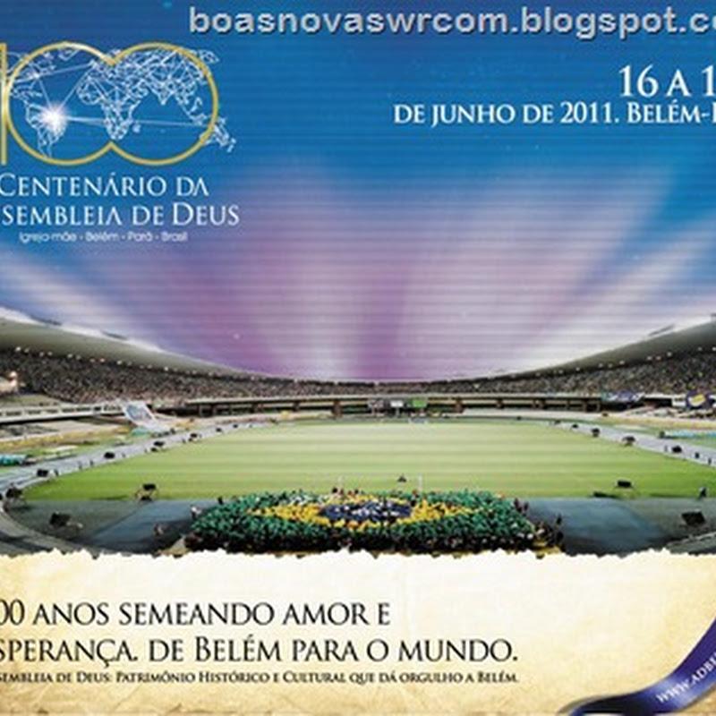 O Centenário da Assembleia de Deus no Brasil é comemorado por mais de 550 mil pessoas