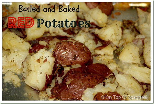 On Top O' Spaghetti-Boiled and Baked Red Potatoes