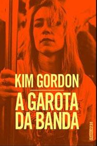 A Garota da Banda, por Kim Gordon